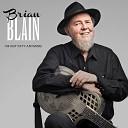 Brian Blain - Not Worried Blues An American Dream