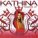 Kathina - Someone Iz