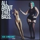 Meghan Trainor - All About That Bass  (Ice-Creamz Remix)