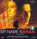 My Name Is Khan - Kabhi Alvida Naa Kehna