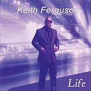 Keith Ferguson - It s Not Right