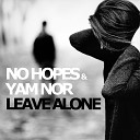 No Hopes & Yam Nor - Leave Alone (Original mix)