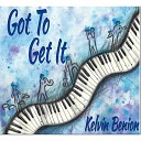 Kelvin Benion feat Eric Essix - Got to Get It