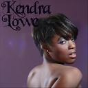 Kendra Lowe - What I Need ft Profit
