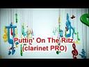 Puttin on the ritz - кларнет