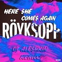 Royksopp - Here She Comes Again DJ Aleshkin Remix