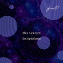 Max Lyazgin - Get Up Dance
