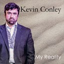 Kevin Conley - I Want to Go Home
