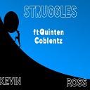 Kevin Ross feat Quinten Coblentz - Struggles feat Quinten Coblentz