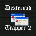 D E X T E R S A D - Trapper 2