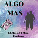 LiL Quiji feat Mike Tembory - Algo Mas