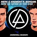 Merk & Kremont Vs. Linkin Park - Now Or Never In The End (Hard