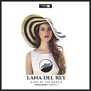 Lana Del Rey - High By The Beach (Luxesonix Remix)