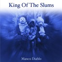 King of the Slums - Tix