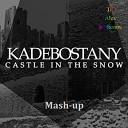 Kadebostany - Castle In The Snow (DJ Alex Radionow - Mash-up Remix) (zaycev.net)