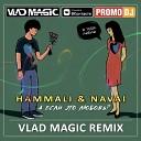 HammAli Navai - А если это любовь Vlad Magic remix