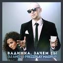 Потап и Настя - Вадимка, Зачем Ты (DJ Andy & Prezzplay Mash Up)