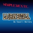 La Gran Batalla de Tecalli Herrera La Gran Batalla de Tecalli Herrera - Cumbia Ex tica