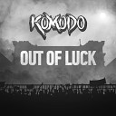 Komodo - Out of Luck