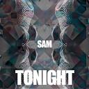 SAM - TONIGHT