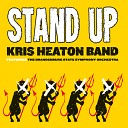 Kris Heaton Band feat The Brandenburg State Symphony Orchestra - Stand Up feat The Brandenburg State Symphony Orchestra