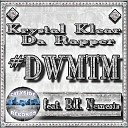 Krystal Klear da Rapper feat B T Nemesis - DWMTM feat B T Nemesis