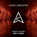 DONT BLINK - GET HIGH