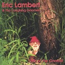 Eric Lambert the Laughing Gnomes - Blues for You