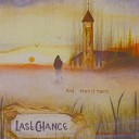 Last Chance - And Then It Rains