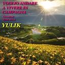 Юлик - Voglio andare a vivere in campagna
