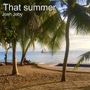 Josh Joby - That Summer
