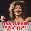 Tina Turner FM Broadcast July 1993