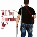 Lee Striemer - Will You Remember Me