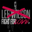 Lee Wilson feat Termanology - Fight for Love feat Termanology
