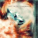 Left With Tomorrow - On My Own
