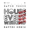 David Zowie - House Every Weekend Baytek Remix