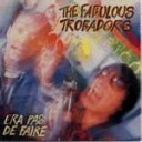 Fabulous Trobadors - Je ne brandis pas ma guitare