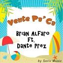 Dante Prez feat Bryan Alfaro - Vente Pa Ca