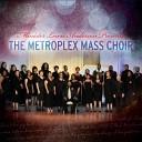 Metroplex Mass Choir - My Savior Was Live