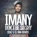 Imany - Don't Be So Shy (Diaz & Illona Rework)