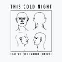 This Cold Night - First Class Citizen demo bonus