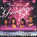 The Lighthouse Gospelettes - I Know That s Right