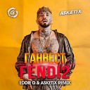 Ганвест - FENDI2 Eddie G Asketix Radio Remix