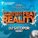 Lost Frequencies feat. Janieck - Reality (DJ Shtopor Remix)