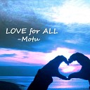 Motu - Love for All