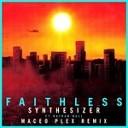 Faithless feat Nathan Ball - Synthesizer Maceo Plex Remix