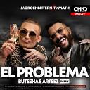 Morgenshtern Тимати - El Problema Butesha Arteez Remix Radio Edit