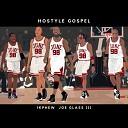 Hostyle Gospel feat 1k Phew Joe Glass III - June 98 feat 1k Phew Joe Glass III