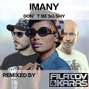 Imany - Don't Be So Shy (Filatov & Karas Remix) (zaycev.net)