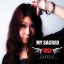 L o t u s - My Sacred
